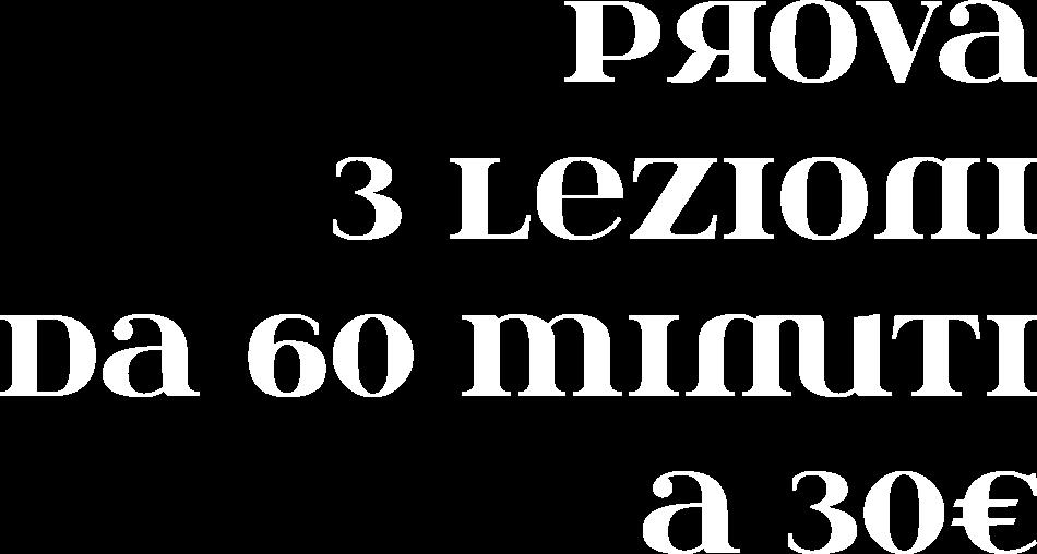 prova 3 lezioni da 60 minuti a 30€